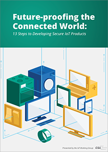 CSA-–-Future-Proofing-the-Connected-World-–-13-Steps-to-Developing-Secure-IoT-Products