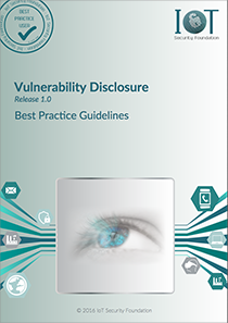 IoTSF-–-Vulnerability-Disclosure-Best-Practice-Guidelines